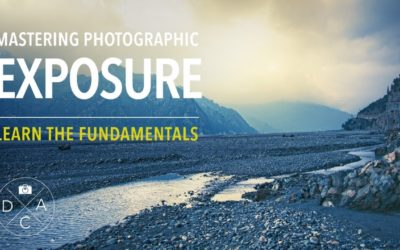 Mastering Photographic Exposure – Learn the Fundamentals