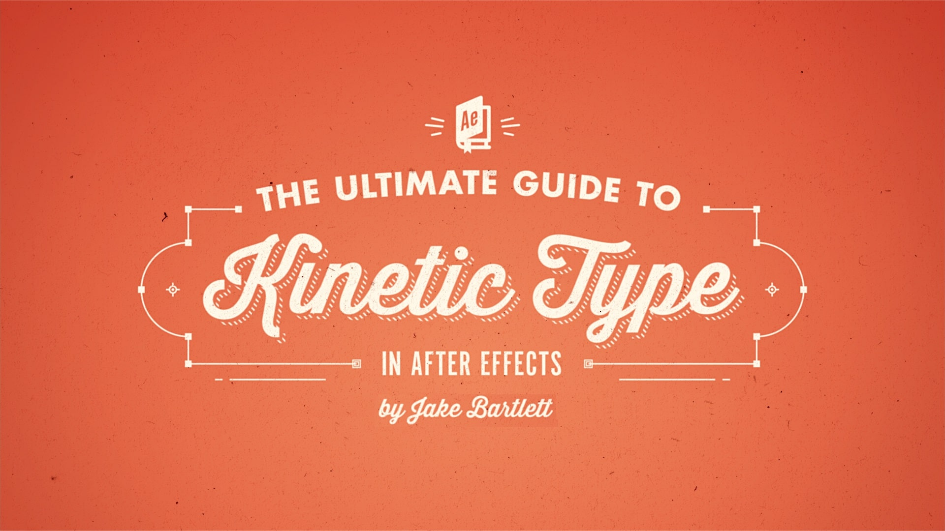 The Ultimate Guide to Kinetic Type in After Effects